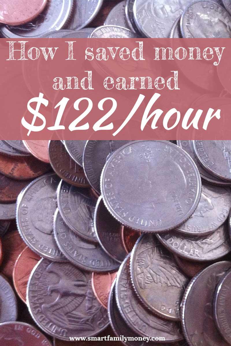 How I saved money and earned $122/hour
