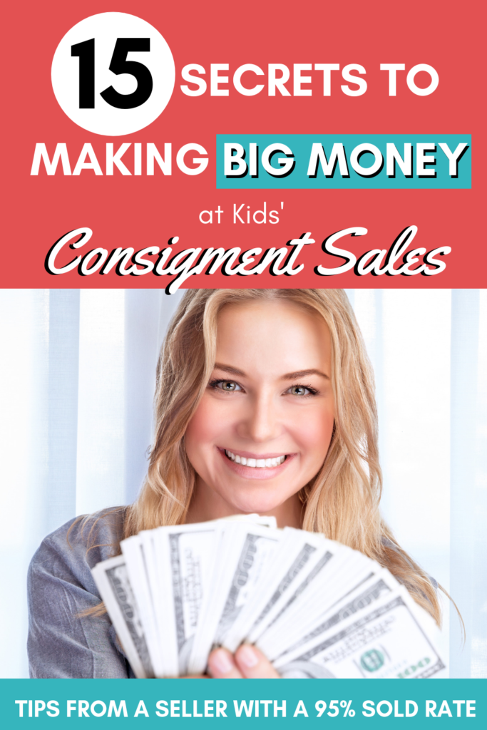 Do you want to make money selling at a kids' consignment sale? Check out these tips from an experienced consignment sale seller who sold 95% of her items. Learn the secrets to making big money at kids consignment sales! #frugal #consignment #tips #hacks #momhacks #resale