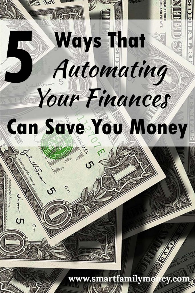 5 Ways That Automating Your Finances Will Save You Money