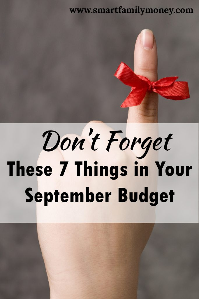 Don't Forget These 7 Things in Your September Budget