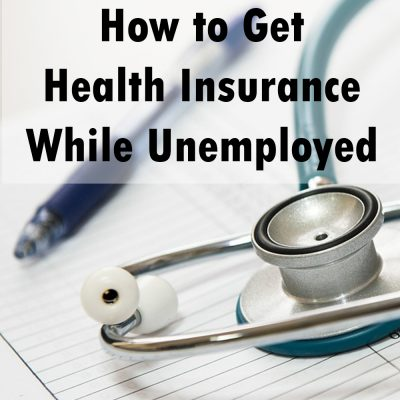 How to Get Health Insurance While Unemployed