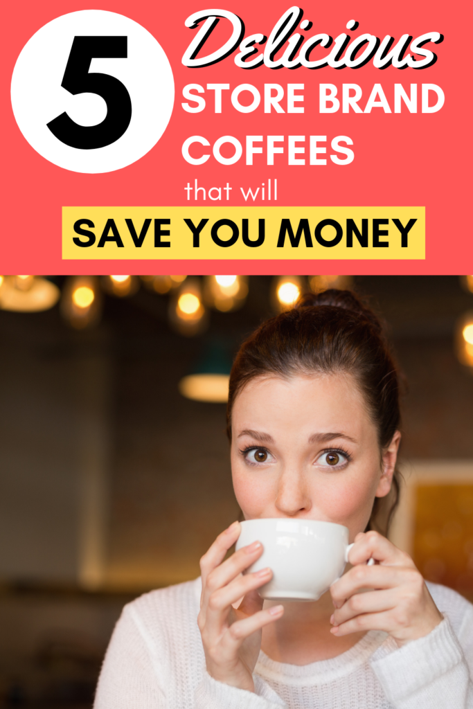 Do you want to save money on coffee without sacrificing taste? Good news! There are delicious generic store brand coffees that taste fantastic! Save money and improve your coffee all at once! #coffee #frugal #savemoney