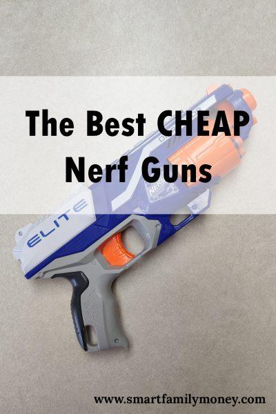 Best Cheap Nerf Guns