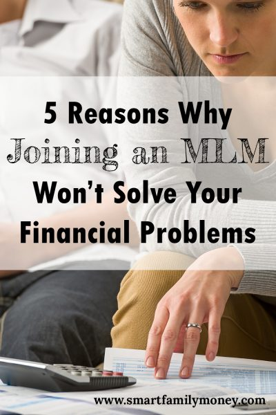 5 Reasons Why Joining an MLM Won't Solve Your Financial Problems
