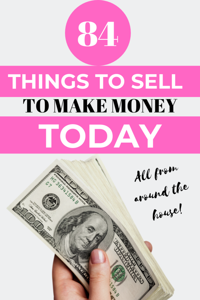 Things to sell to make money quickly