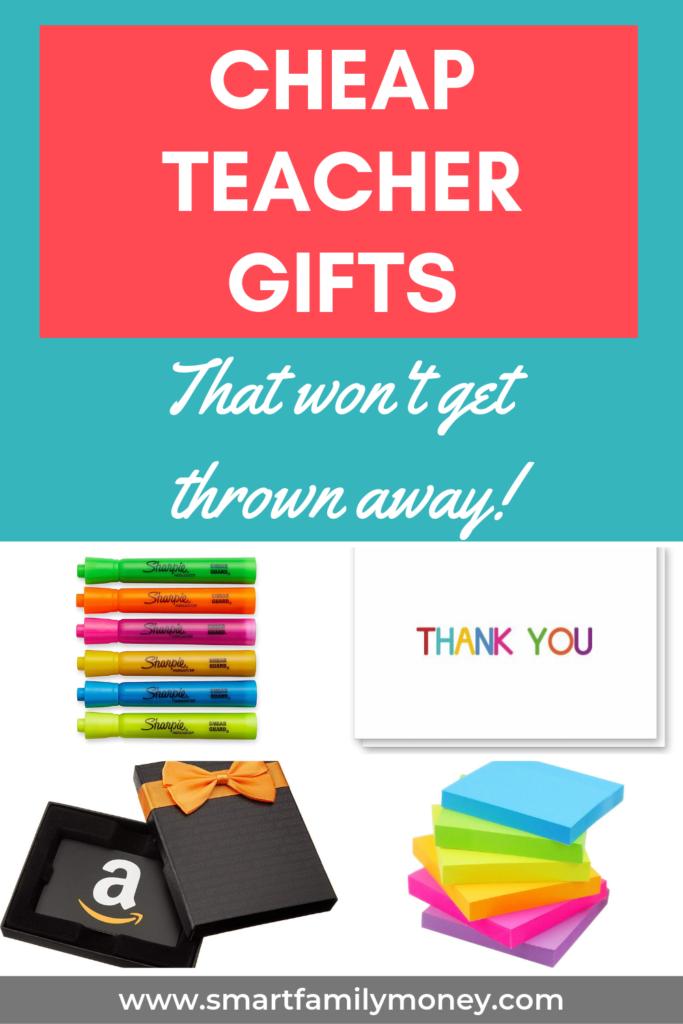 Cheap Teacher Gifts that won't get thrown away